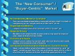 the new consumer buyer centric market18