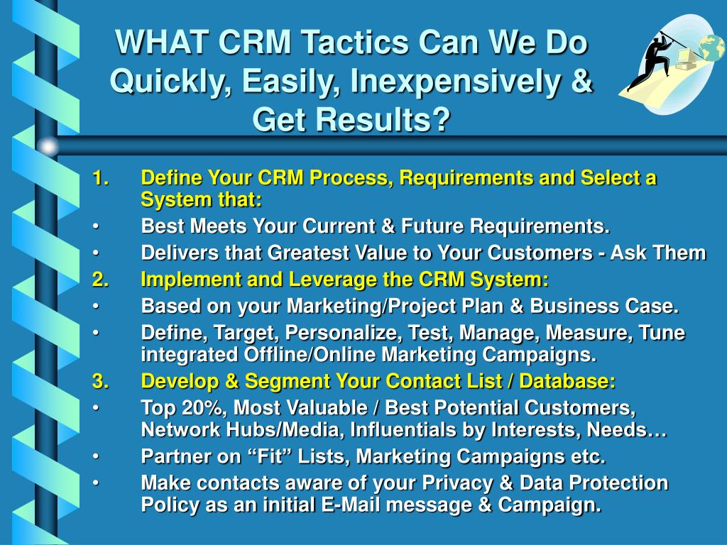 WHAT CRM Tactics Can We Do Quickly, Easily, Inexpensively & Get Results?