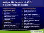 multiple mechanisms of acei in cardiovascular disease