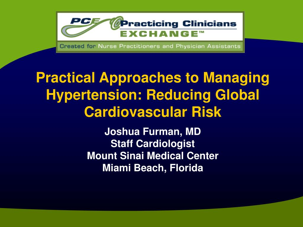 practical approaches to managing hypertension reducing global cardiovascular risk l.
