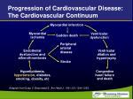 progression of cardiovascular disease the cardiovascular continuum