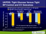 ukpds tight glucose versus tight bp control and cv outcomes