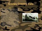 creepy crawley eats132