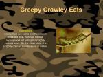 creepy crawley eats134