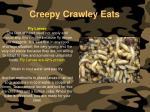 creepy crawley eats137