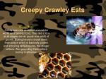 creepy crawley eats138