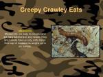 creepy crawley eats139