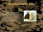 creepy crawley eats140