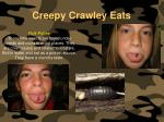 creepy crawley eats141