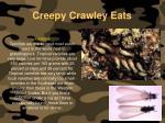creepy crawley eats143