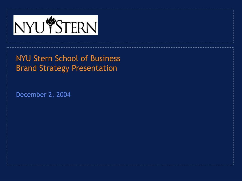 nyu stern school of business brand strategy presentation december 2 2004 l.