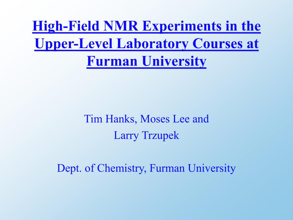 high field nmr experiments in the upper level laboratory courses at furman university l.