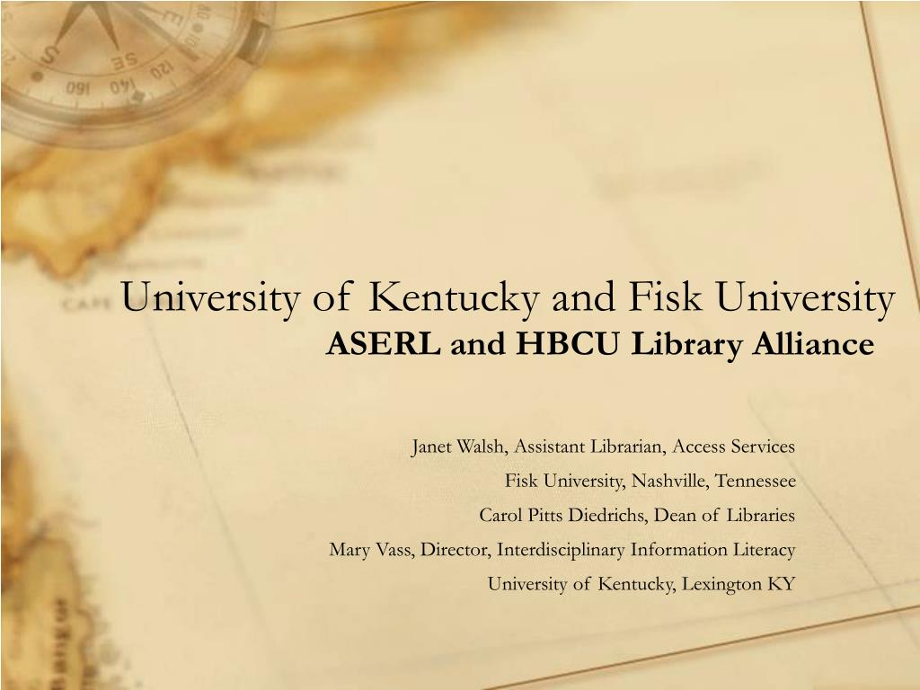 university of kentucky and fisk university aserl and hbcu library alliance l.