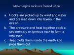metamorphic rocks are formed when