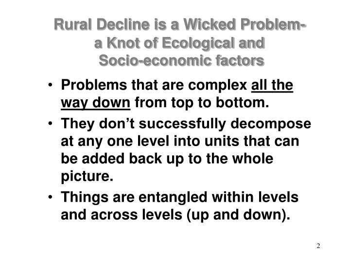 Rural decline is a wicked problem a knot of ecological and socio economic factors