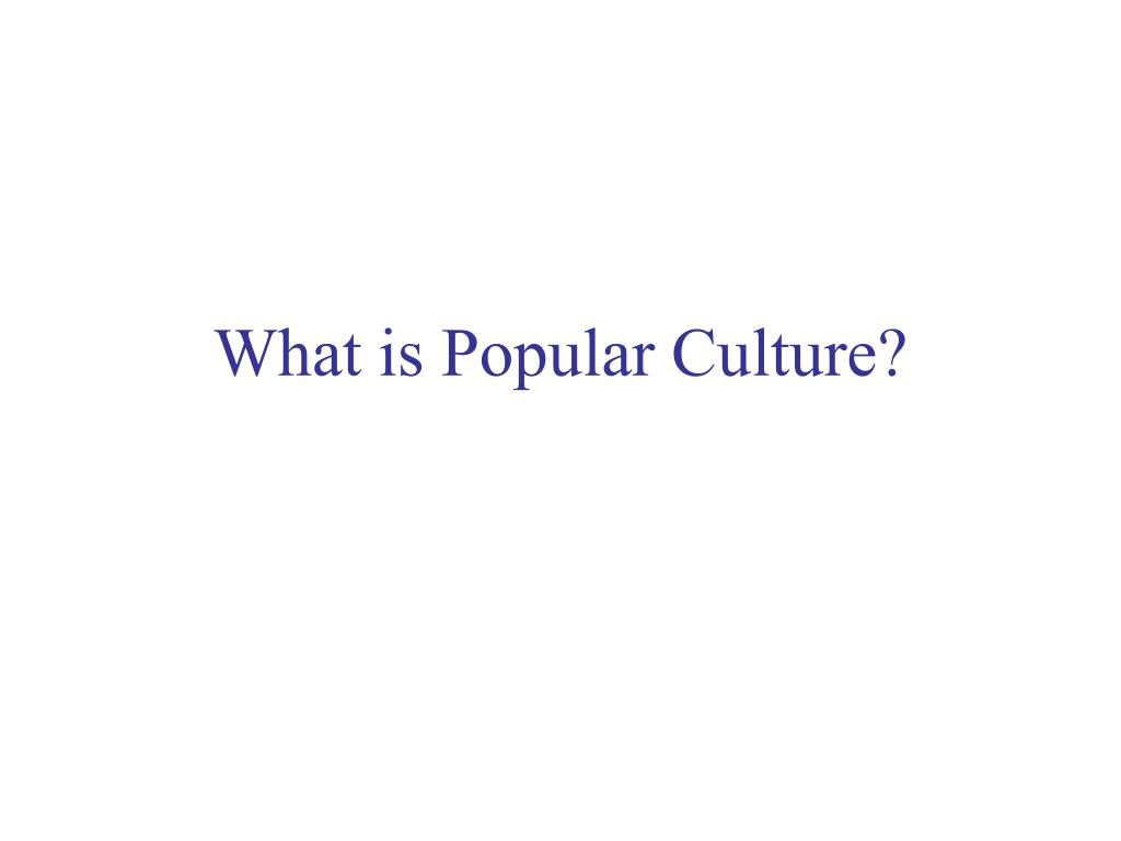 what is popular culture l.