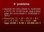 6 problema