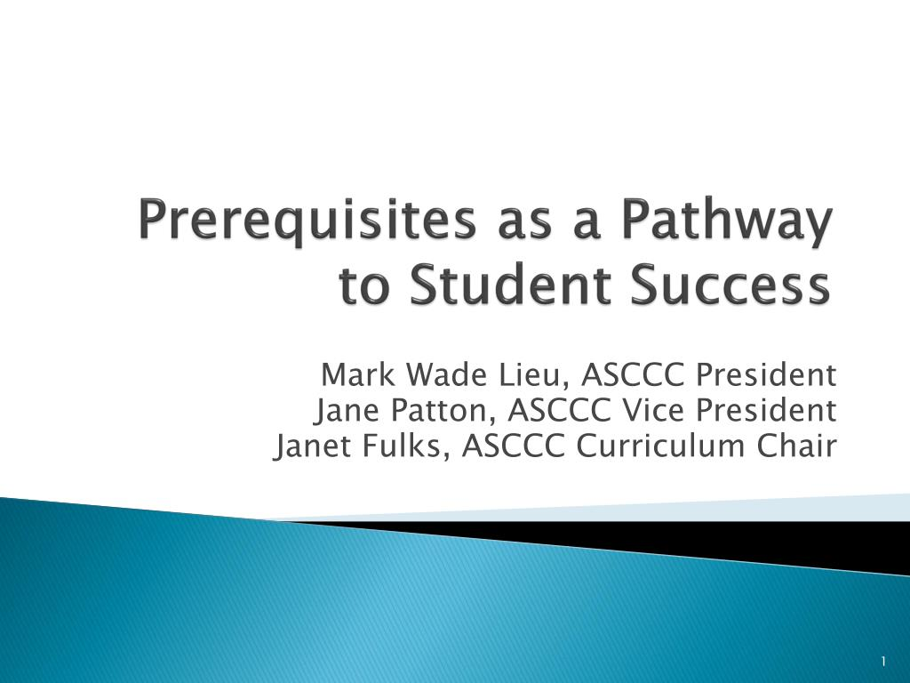 prerequisites as a pathway to student success l.
