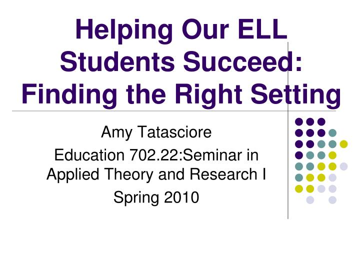 helping our ell students succeed finding the right setting n.