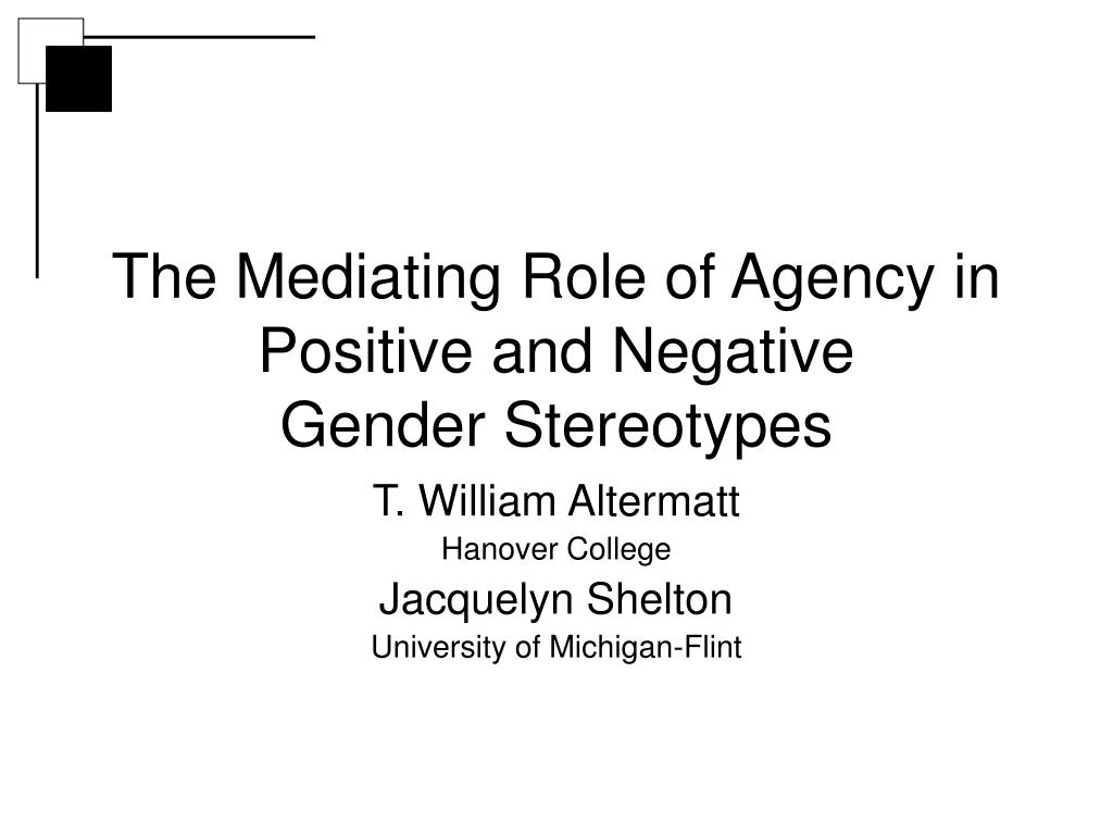 the mediating role of agency in positive and negative gender stereotypes l.