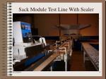 sack module test line with sealer