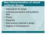 key characteristics of mixed methods design