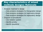 key characteristics of mixed methods designs rationale16