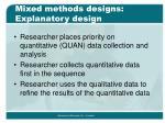 mixed methods designs explanatory design