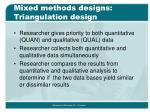 mixed methods designs triangulation design