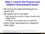 step 4 launch the program and address unanticipated issues