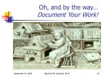 oh and by the way document your work
