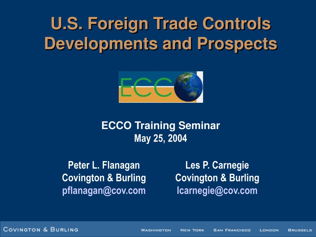 u s foreign trade controls developments and prospects l.