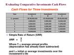 evaluating comparative investments cash flows57