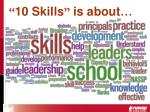 10 skills is about