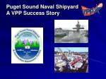 puget sound naval shipyard a vpp success story