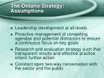 the ontario strategy assumptions35