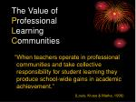 the value of p rofessional l earning c ommunities