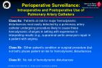 perioperative surveillance intraoperative and postoperative use of pulmonary artery catheters