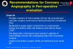 recommendations for coronary angiography in peri operative evaluation