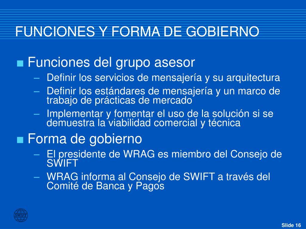 FUNCIONES Y FORMA DE GOBIERNO