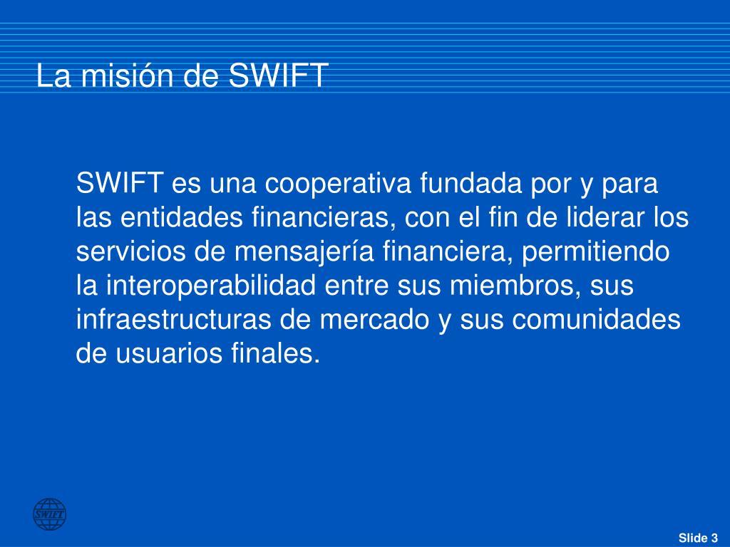 La misión de SWIFT