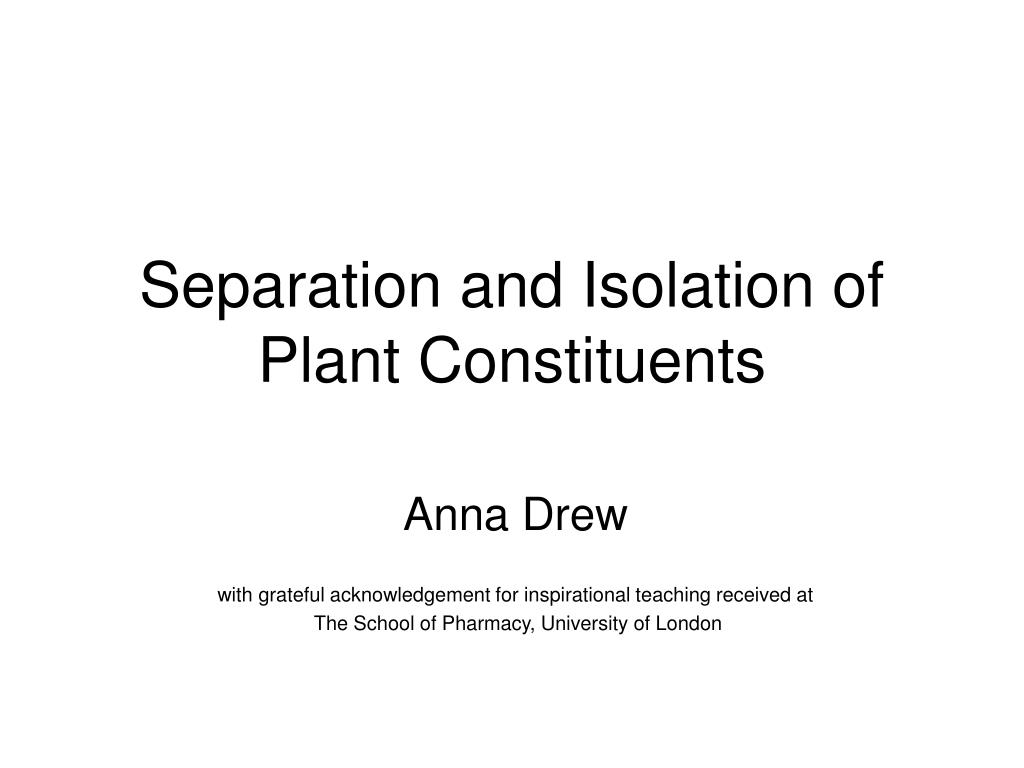 separation and isolation of plant constituents l.