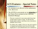 acs features special notes