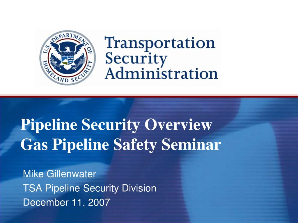 pipeline security overview gas pipeline safety seminar l.