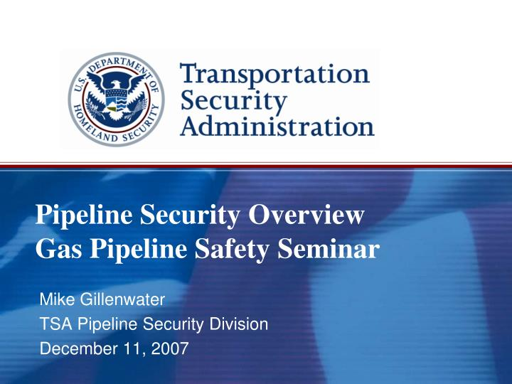 pipeline security overview gas pipeline safety seminar n.