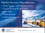pipeline security teleconference