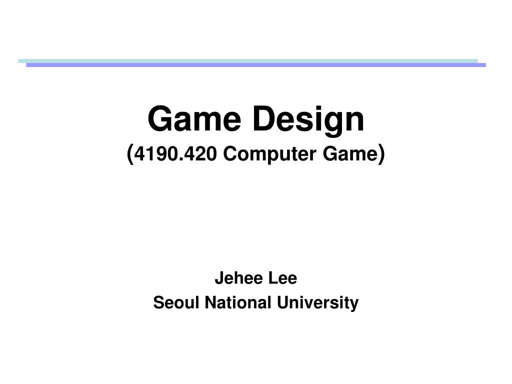 game design 4190 420 computer game l.