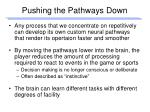 pushing the pathways down32