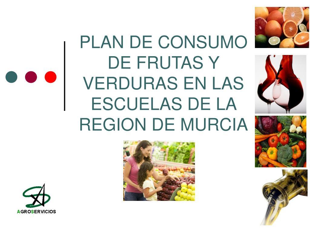 plan de consumo de frutas y verduras en las escuelas de la region de murcia l.