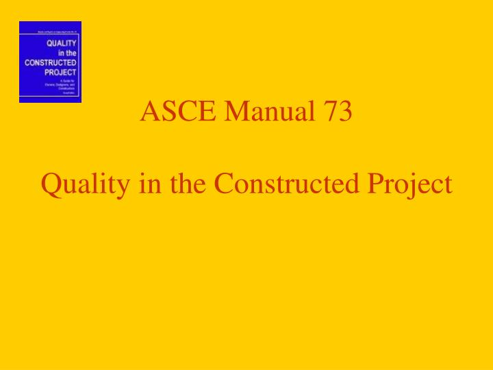 Asce manual 73 quality in the constructed project